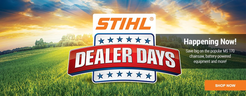 STIHL Dealer Days is Happening Now!